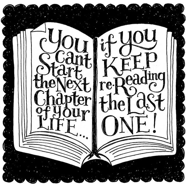 Time to move on! A hand lettered and illustrated quote by an unknown author.