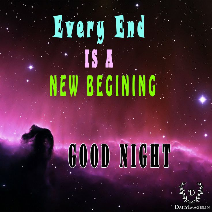 every end is a new begining. good night #goodnight #gn #quotes
