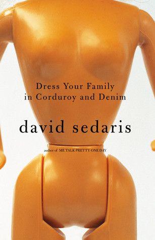 David Sedaris - Dress Your Family in Corduroy and Denim