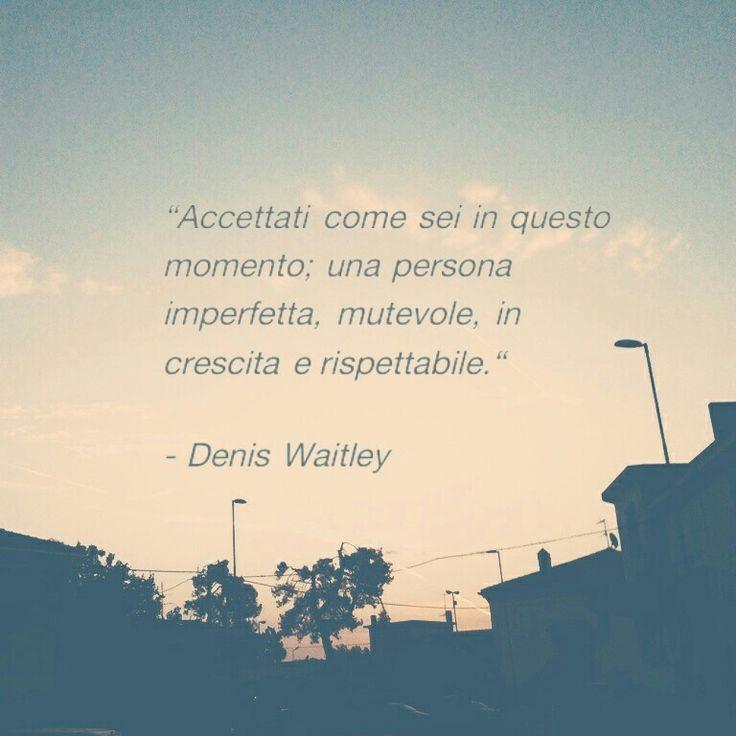 #DenisWaitley#waitley#quote#sunrise#sunset#sky#cielo#alba#city#città#frase#citazione#tumblr#imperfezione#umano#imperfetto#uomo