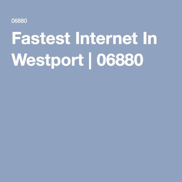 Fastest Internet In Westport | 06880