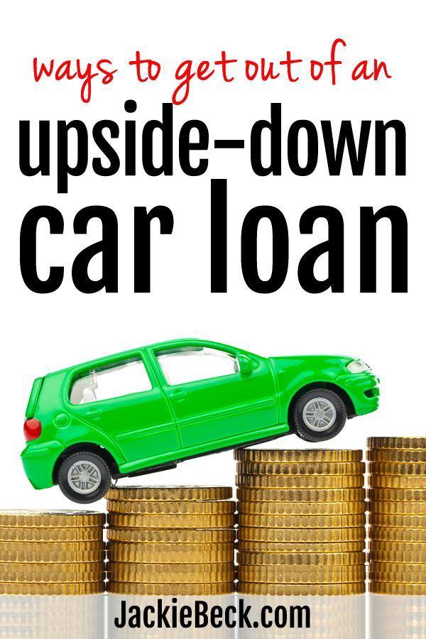 Ways To Get Out Of An Upside Down Car Loan Car Loans