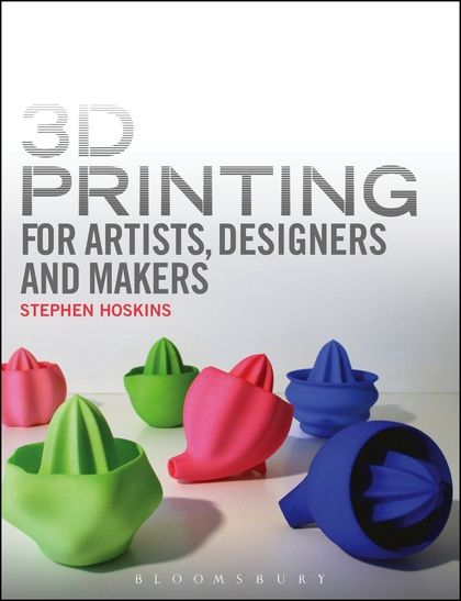Hoskins, S. 3D Printing for Artists, Designers and Makers, Bloomsbury Visual Arts, 2013.  ISBN 9781408173794