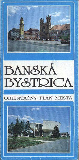 Banská Bystrica. Orientačny plán mesta, b. wyd., b. r. wyd., http://www.antykwariat.nepo.pl/bansk%C4%82%C4%84-bystrica-orienta%C4%82%C2%A8ny-pl%C4%82%C4%84n-mesta-p-13364.html