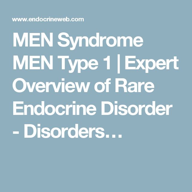 MEN Syndrome MEN Type 1 | Expert Overview of Rare Endocrine Disorder - Disorders…