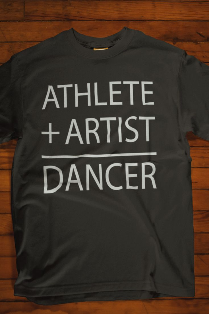Athlete Plus Artist Equals Dancer T-Shirts! An Ideal New Dance T-Shirts, Mugs, Gifts Only for Dancer and Dance Lovers! *Not Available In Stores - Limited Time Offer* GRAB YOURS NOW!! *Available in many different styles and colors*