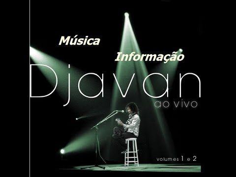 Djavan ao vivo Completo - DVD Full Volume 1 e 2 / Full Album - YouTube