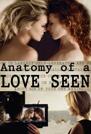 Anatomy of a Love Seen Poster  Director: Marina Rice Bader Writer: Marina Rice Bader