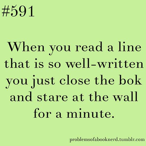 19 Problems Only Book Nerds Understand.  There is so much truth in this post that it almost hurts lol. Even though this has a typo.