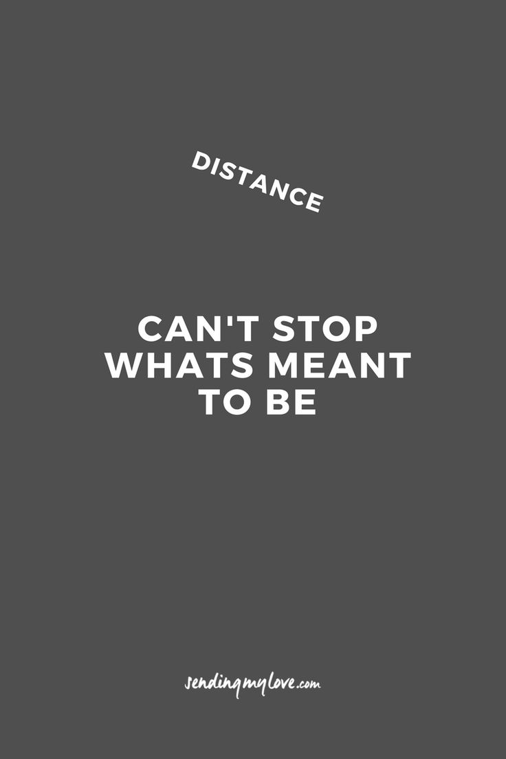 "Find quotes, relationship advice and gifts: www.sending-my-love.com ""Distance can't stop whats meant to be"" - Long distance relationship quotes"