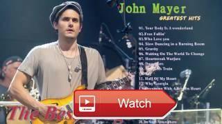 Top John Mayer Greatest Hits John Mayer New Songs Playlist Best Music  Top John Mayer Greatest Hits John Mayer New Songs Playlist Best Music