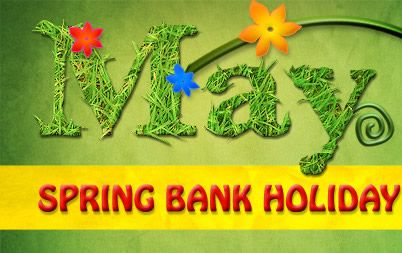 England Spring Bank Holiday on 26 May, Happy long weekend ...