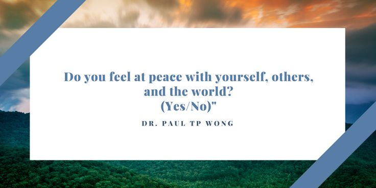 Mature Happiness Checklist: Are you at peace with yourself? http://www.drpaulwong.com/meaning-and-flourishing-in-suffering/ #peace #meaning #positivepsychology #psychology #life #living #thoughts