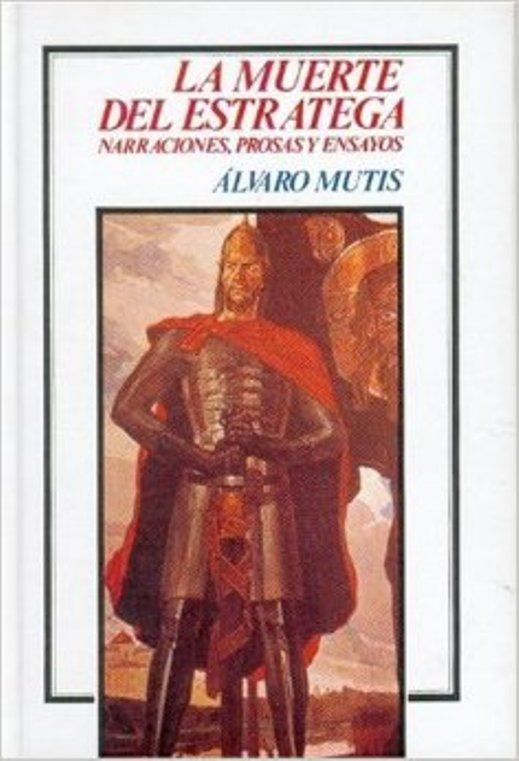 La muerte del estratega : narraciones, prosas y ensayos. México Fondo de Cultura Económica, 1988. http://kmelot.biblioteca.udc.es/record=b1442389~S1*gag