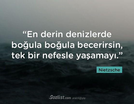 """""""En derin denizlerde boğula boğula becerirsin, tek bir nefesle yaşamayı."""" #nietzsche #sözleri #filozof #felsefe #felsefi #kitap #anlamlı #sözler"""