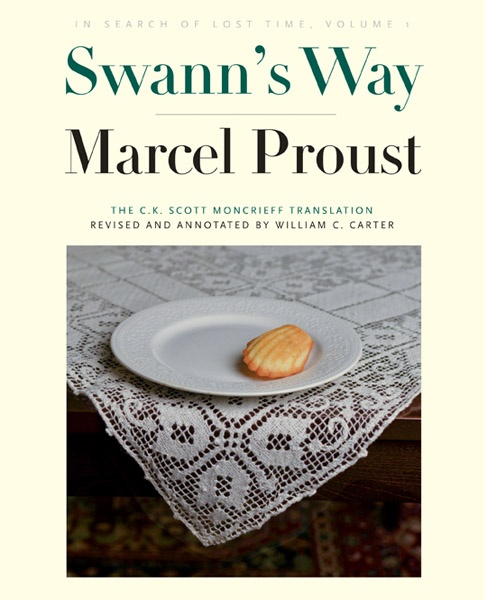 """A new """"Swann's Way"""" coming in November! Annotated by William C. Carter. Yale University Press"""