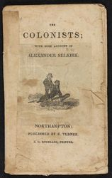 The colonists<br>with some account of Alexander Selkirk