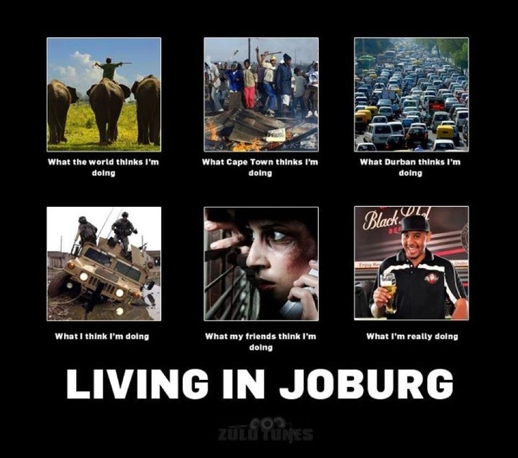 Just saying. Johannesburg. South Africa.
