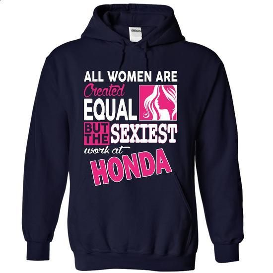 The Sexiest Girl Work at Honda - #designer shirts #street clothing. GET YOURS => https://www.sunfrog.com/LifeStyle/The-Sexiest-Girl-Work-at-Honda-4162-NavyBlue-15523254-Hoodie.html?60505