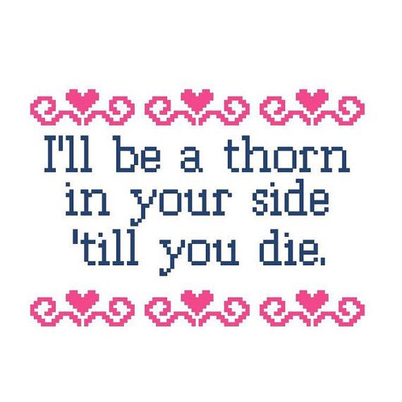 Ill be a thorn in your side till you die. Cross Stitch Pattern of CHVRCHES lyrics.
