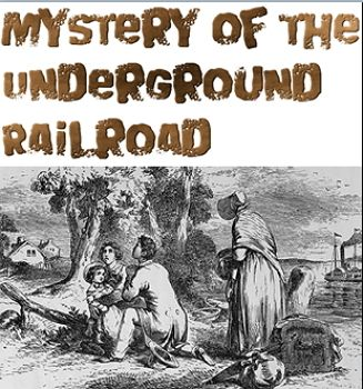 Mystery of the Underground Railroad Conductor S1.99  Role playing game for history, drama club or to figure out Whodunit.