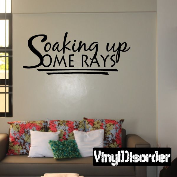 Soaking Up Some Rays Summer Holiday Vinyl Wall Decal Mural Quotes Words HD129