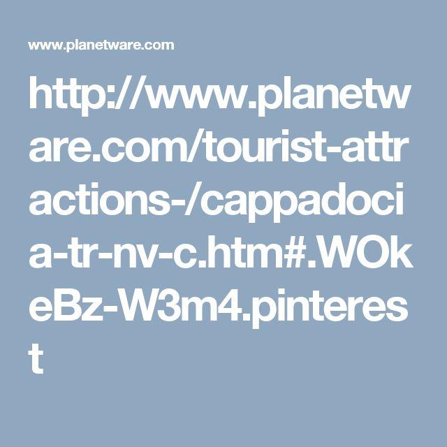 http://www.planetware.com/tourist-attractions-/cappadocia-tr-nv-c.htm#.WOkeBz-W3m4.pinterest