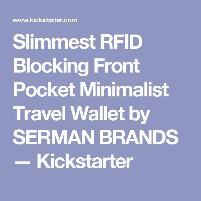 Slimmest RFID Blocking Front Pocket Minimalist Travel Wallet by SERMAN BRANDS —  Kickstarter