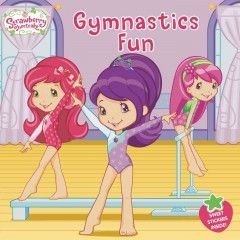 JJ FAVORITE CHARACTERS STRAWBERRY SHORTCAKE. Strawberry Shortcake and her friends are berry excited to try something new: gymnastics! A coach from Berry Big City has come to town to teach a gymnastics camp. Plum Pudding thinks she's sure to be a great gymnast- after all, she knows more about dance than anyone else. But it turns out that gymnastics isn't so easy for Plum. Can Strawberry convince her friend to give gymnastics another chance?