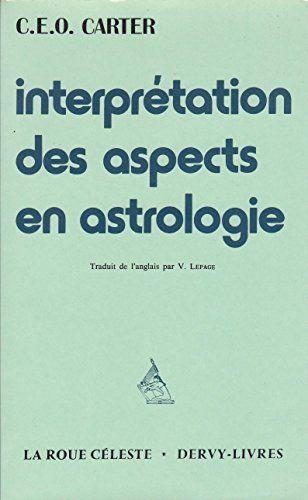 #astrologie : Interprétation Des Aspects En Astrologie de Carter C.E.O. La Roue Céleste - Dervy-Livres, 1985. 176 pp. brochées.