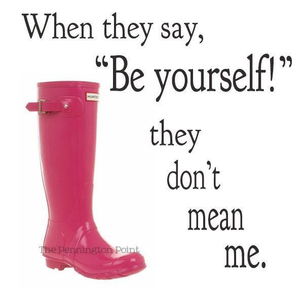 """When they say, """"Be Yourself!"""" they don't mean me. quote - This is so hilarious!"""