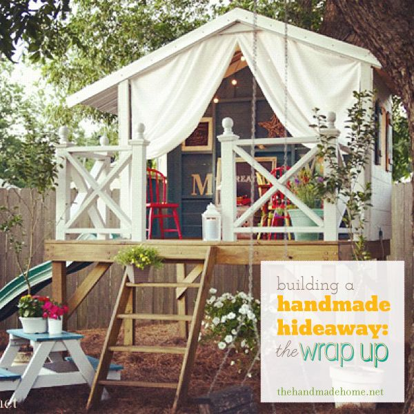The Wrap Up Post : How To Build A Handmade Hideaway
