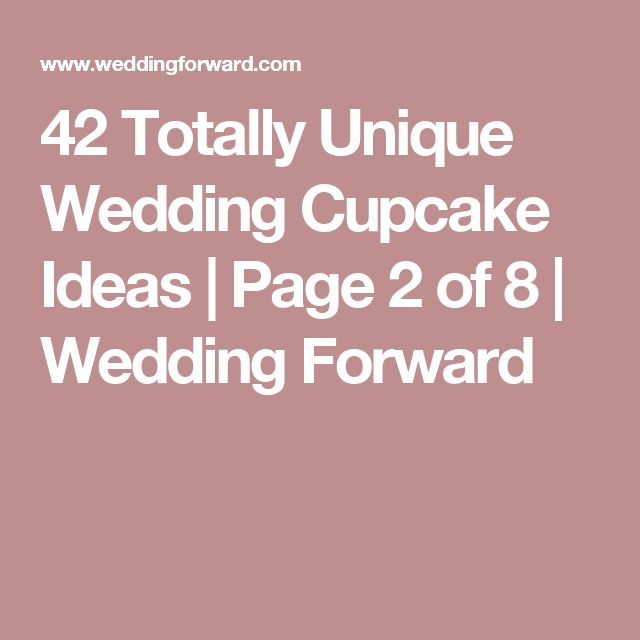 42 Totally Unique Wedding Cupcake Ideas | Page 2 of 8 | Wedding Forward