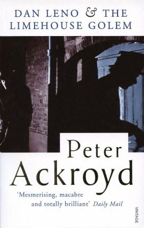 Dan Leno and the Limehouse Golem by Peter Ackroyd My rating: 5 of 5 stars The play's the thing. I'll admit it, I'm a sucker for Victorian London fiction, whether it be fiction wri…