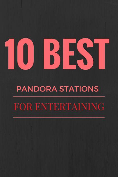 Entertaining 10 best pandora stations