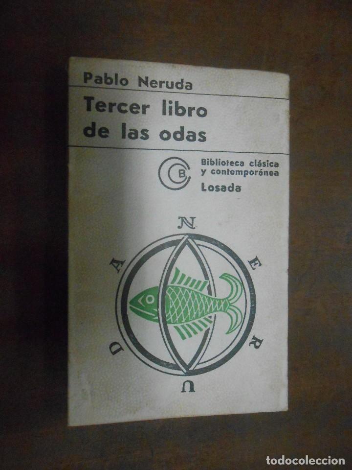 pablo neruda tercer libro de las odas buenos aires 1972 editorial losada - Foto 1