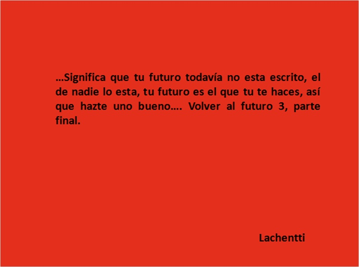 Frases De Futuro: Frase De La Pelicula Volver Al Futuro III, Texto Completo