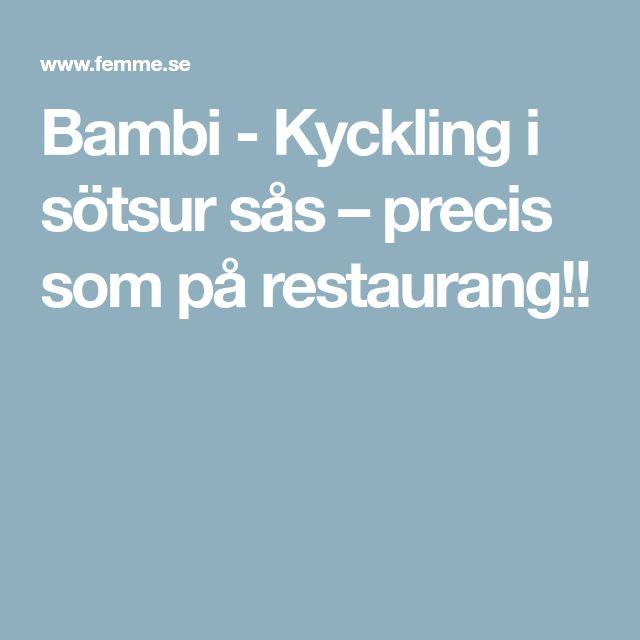 Bambi - Kyckling i sötsur sås – precis som på restaurang!!