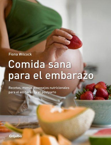 Comida sana para el embarazo/ The Complete Pregnancy « LibraryUserGroup.com – The Library of Library User Group