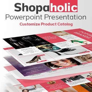 SHOPAHOLIC Simply Powerpoint Catalog Presentation Shopaholic – This is a special template catalogs, multipurpose product for various types of women, clothing, jewelry, Cosmetica, until accessories. very clean and orderly sexy. There are 6 different colors. has a master's side arrangement of the image, you will be very easy to add and change the graphic. entire vector included and editable.