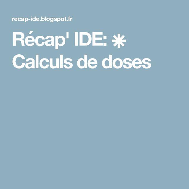 Récap' IDE: ⁕ Calculs de doses | Calcul, Étude, Exercice