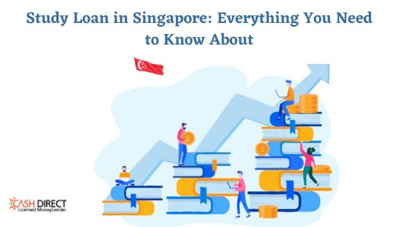 Everything You Need To Know About Study Loan In Singapore Study Loan Singapore