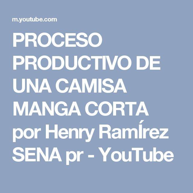 PROCESO PRODUCTIVO DE UNA CAMISA MANGA CORTA por Henry RamÍrez SENA  pr - YouTube
