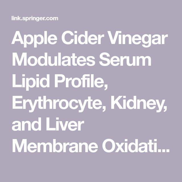 Apple Cider Vinegar Modulates Serum Lipid Profile, Erythrocyte, Kidney, and Liver Membrane Oxidative Stress in Ovariectomized Mice Fed High Cholesterol | SpringerLink