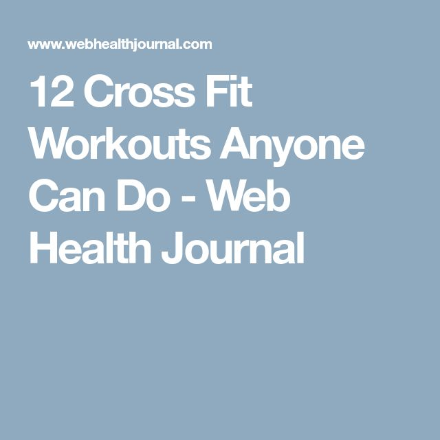 12 Cross Fit Workouts Anyone Can Do - Web Health Journal