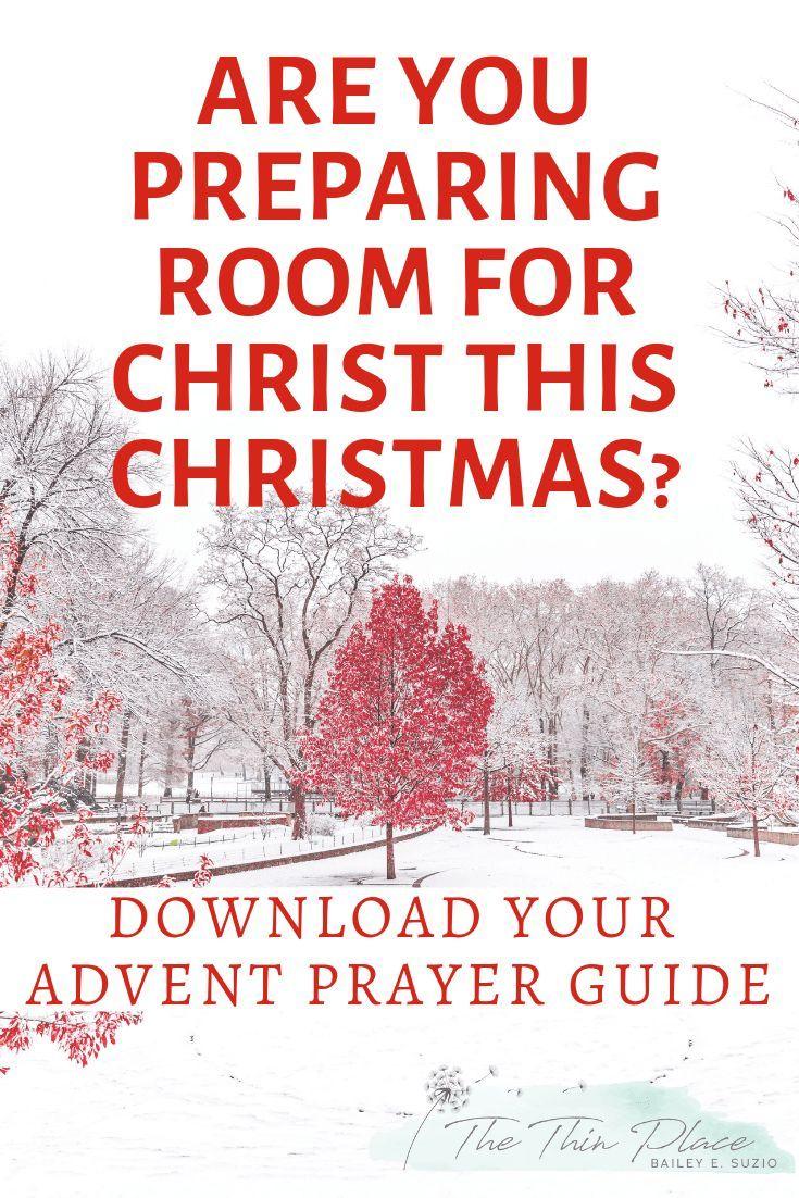 Prepare Him Room An Advent Prayer Guide Prayer Christmas Devotional Biblestudy Advent In 2020 Advent Prayers Prayers Christian Blog Post