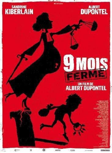9 Mois Ferme (2013) de Albert Dupontel, avec Sandrine Kiberlain, Albert Dupontel, Nicolas Marié