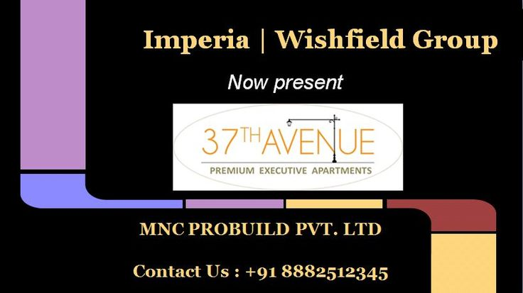 Imperia wishfield new launched 37th avenue