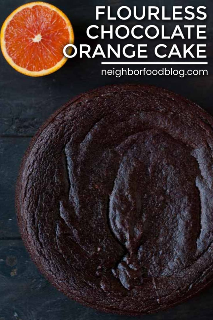 This Flourless Chocolate Orange Cake Is Rich And Fudgy With