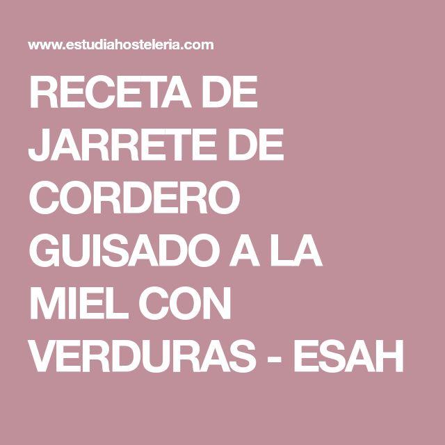 RECETA DE JARRETE DE CORDERO GUISADO A LA MIEL CON VERDURAS - ESAH